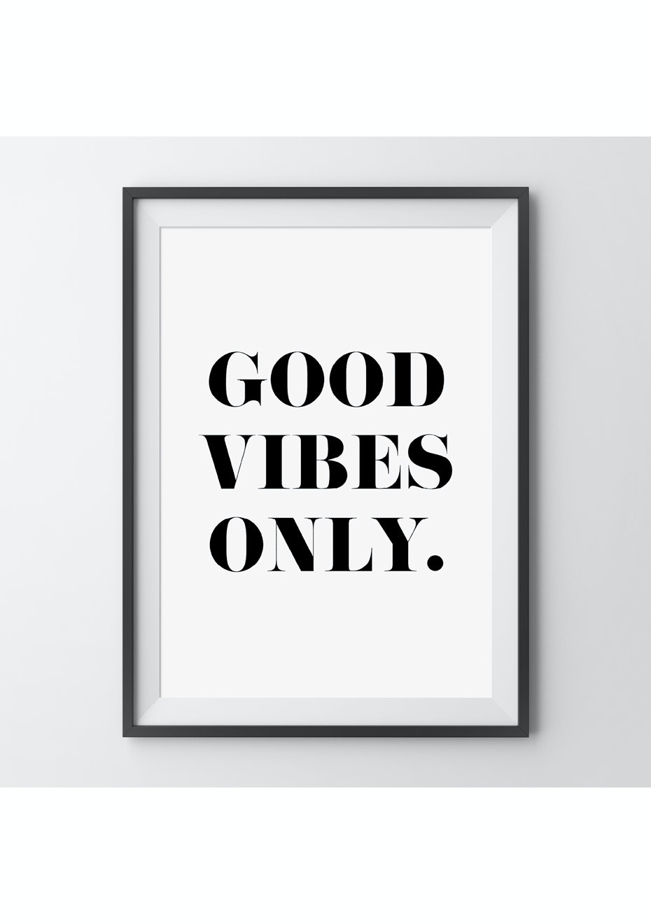 Simply Creative - Good Vibes Only - A4 Monochrome Print