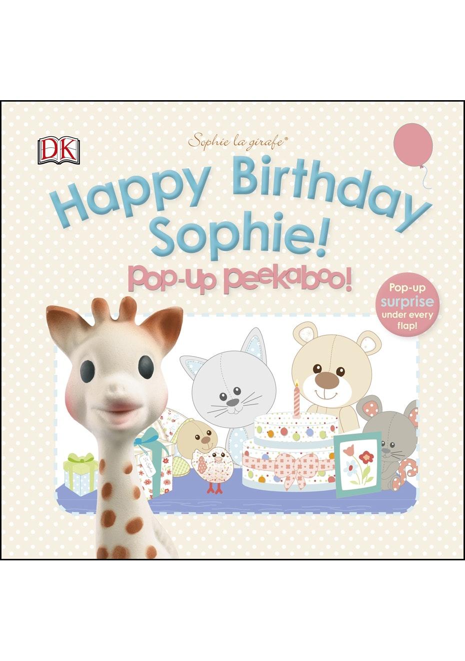 Sophie La Girafe: Pop-Up Peekaboo Happy Birthday Sophie! By Caroline Bingham