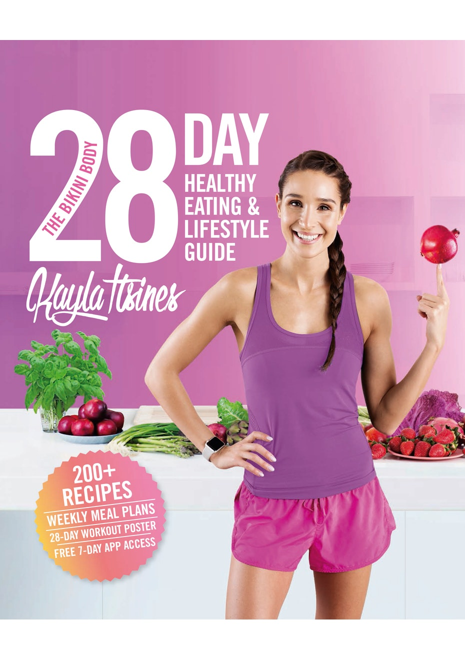 The Bikini Body 28 Day Healthy Eating & Lifestyle Guide, by Kayla Itsines