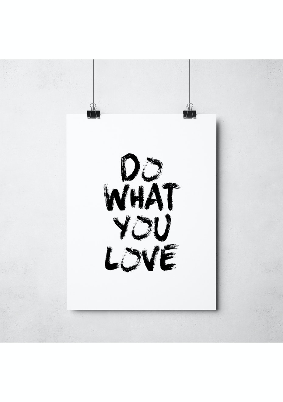 Simply Creative - Do What You Love - Messy - A3 Monochrome Print