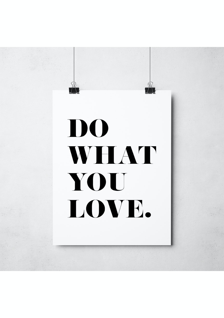 Simply Creative - Do What You Love  - A3 Monochrome Print