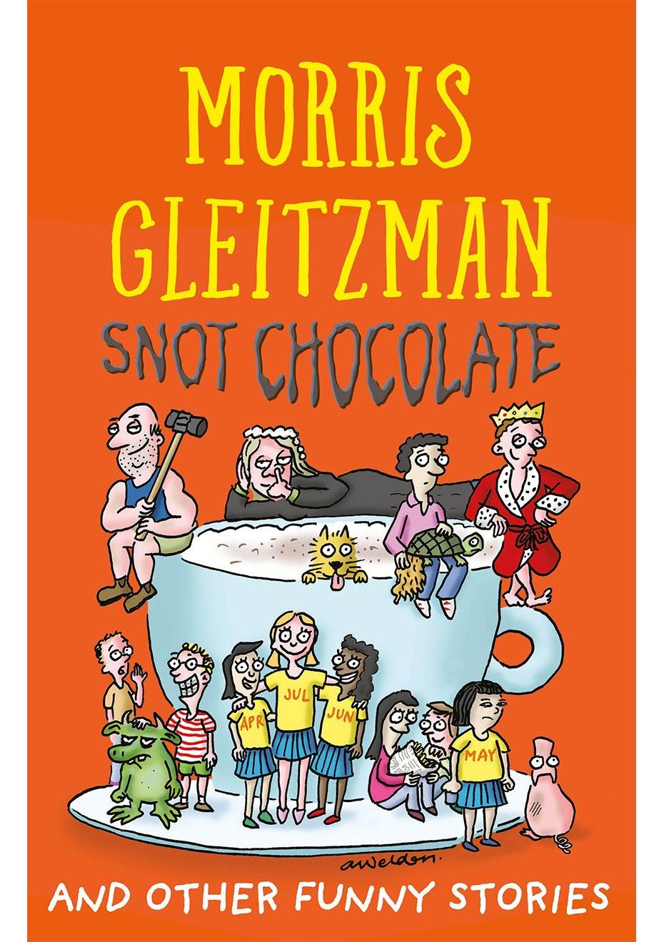 Snot Chocolate, By Morris Gleitzman