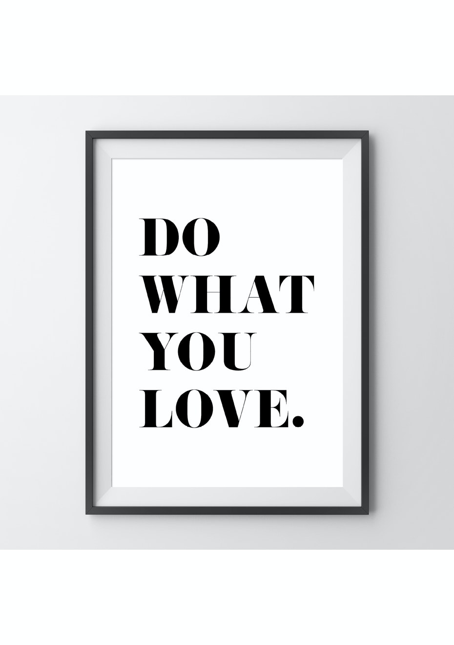 Simply Creative - Do What You Love  - A4 Monochrome Print