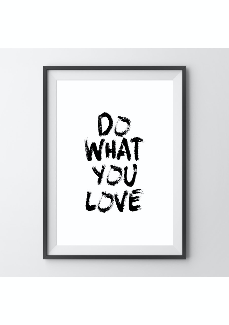 Simply Creative - Do What You Love - Messy - A4 Monochrome Print