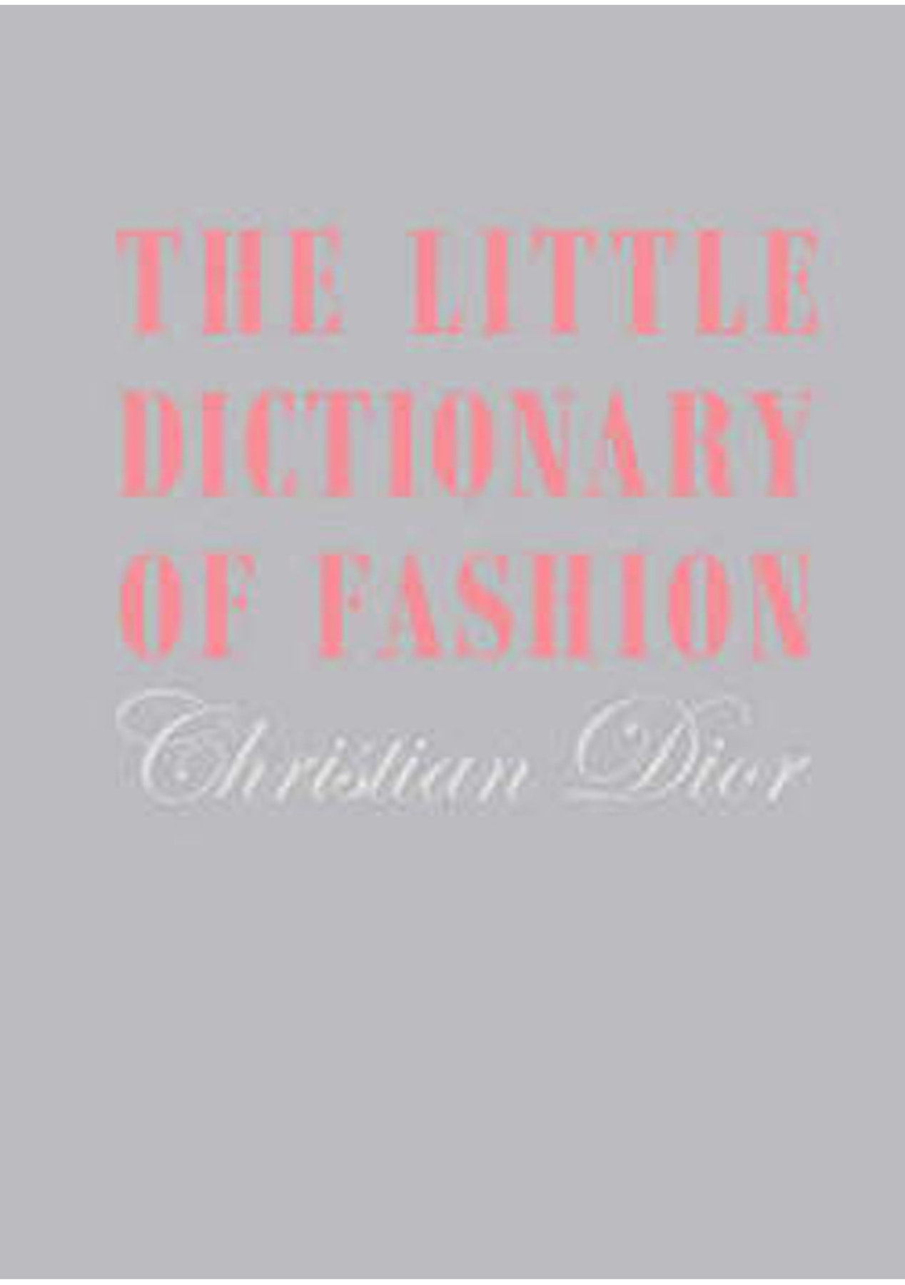 Little Dictionary of Fashion Gift Edition, by Christian Dior