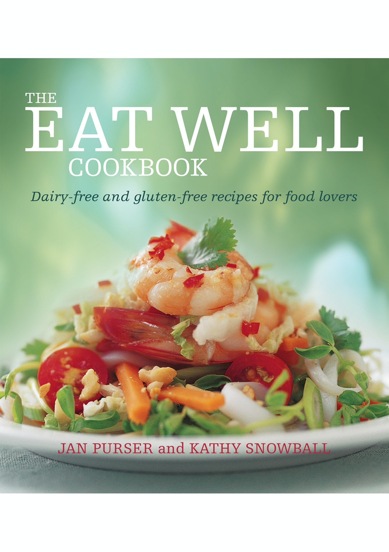 The eat well cookbook dairy free and gluten free recipes for food the eat well cookbook dairy free and gluten free recipes for food lovers cook book best sellers onceit forumfinder Choice Image