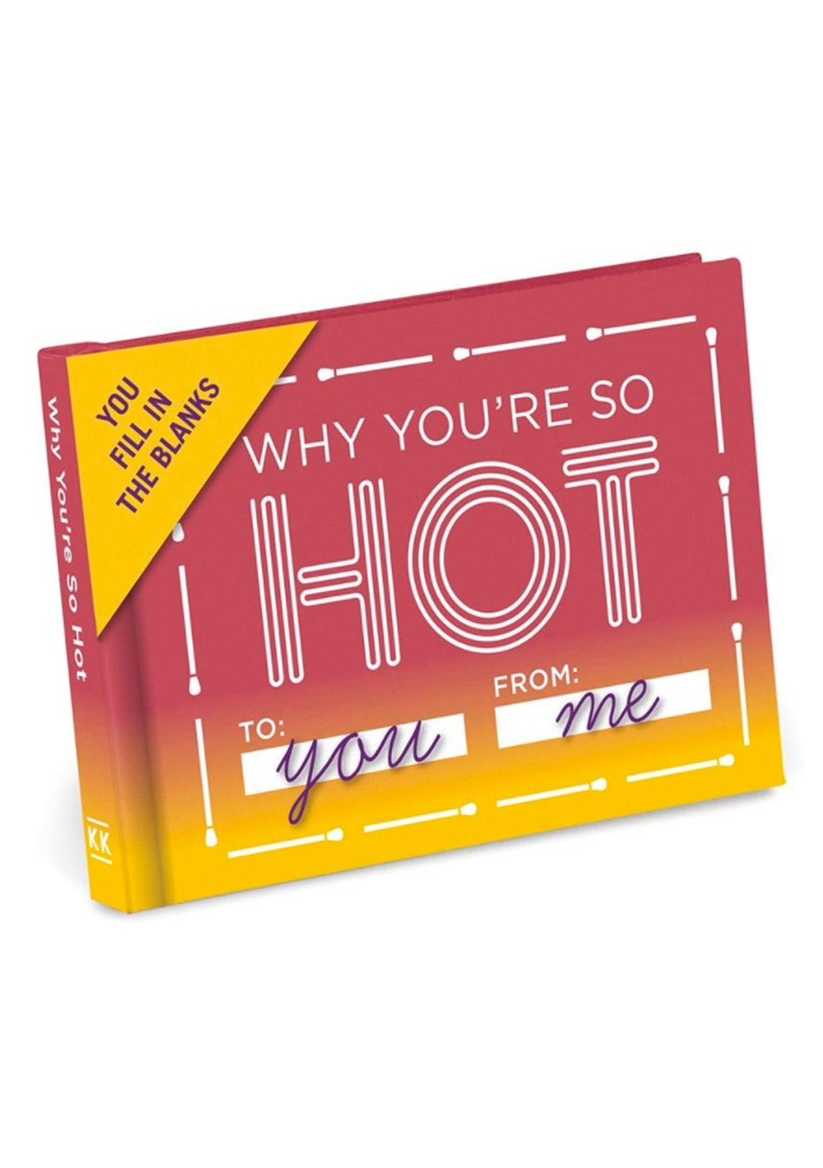 Fill In The Blanks Journal - Why You're So Hot