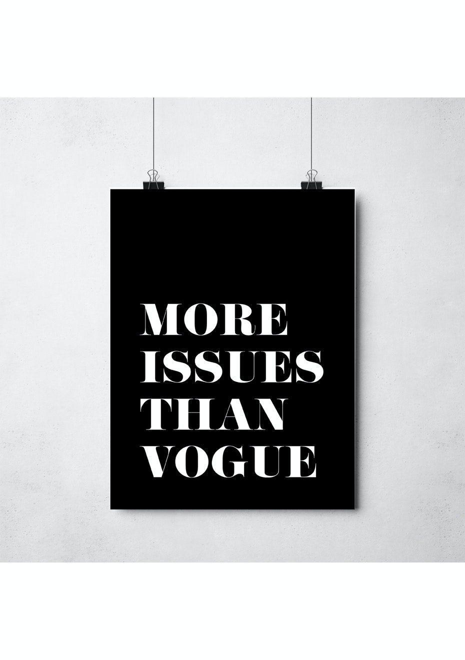 Simply Creative - More Issues Than Vogue - A3 Monochrome Print