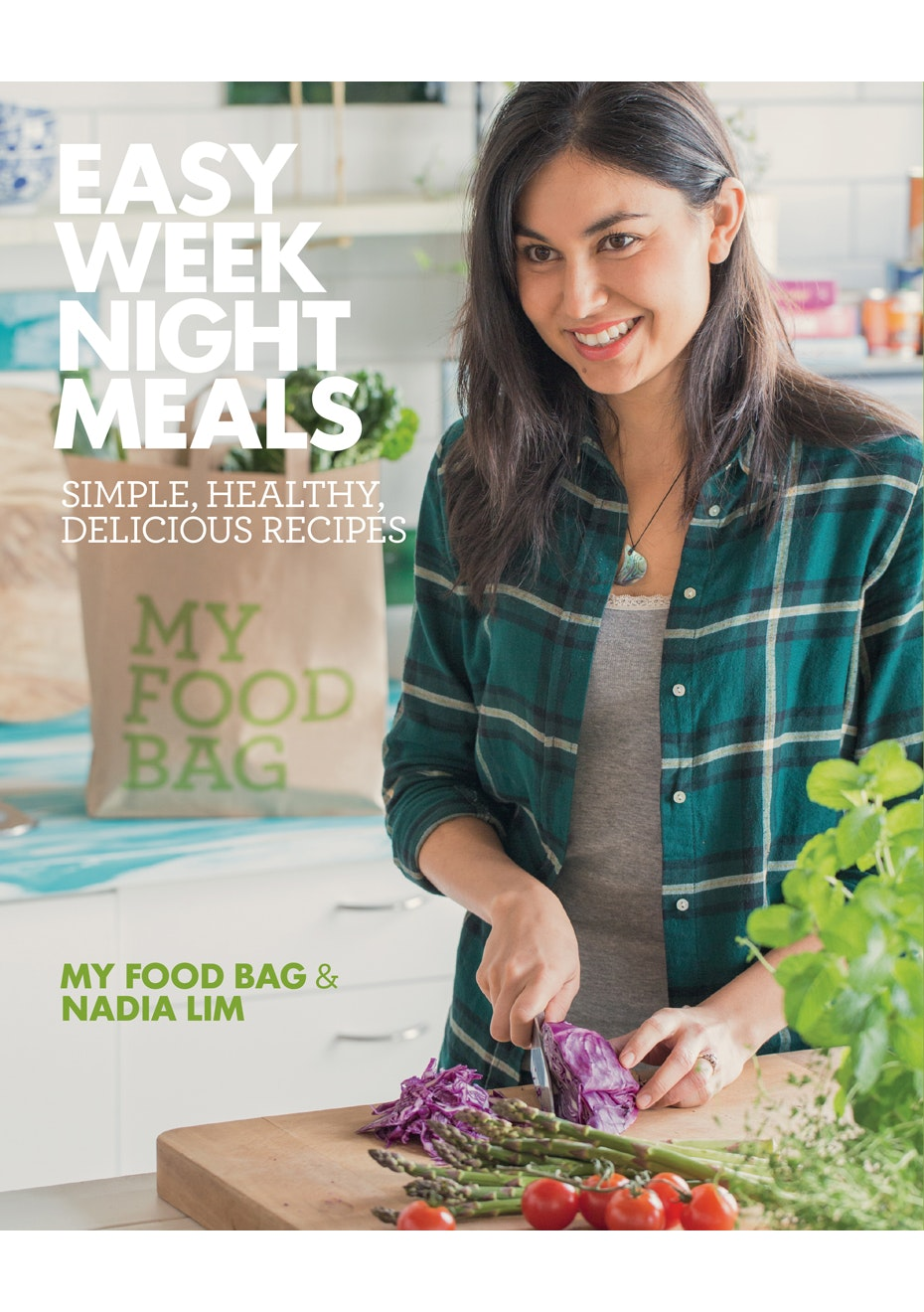 Easy Weeknight Meals, by My Food Bag & Nadia Lim