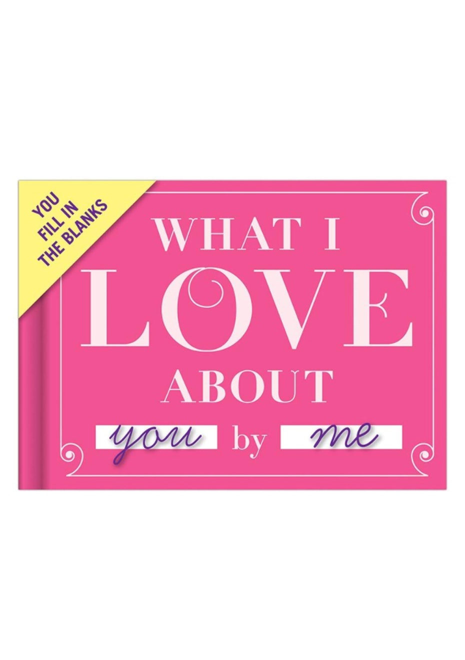 Fill In The Blanks Journal - What I Love About You