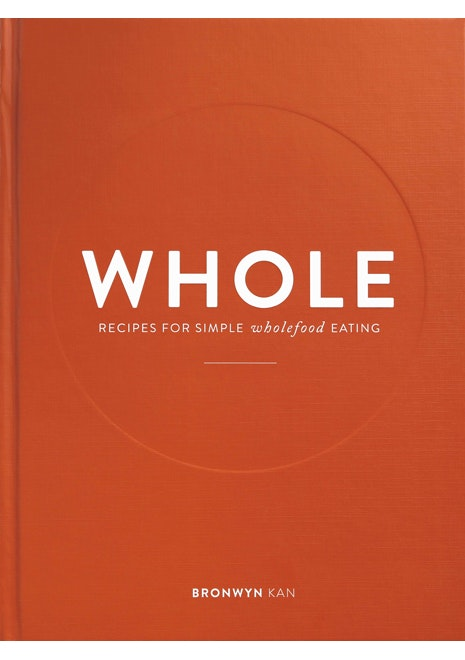 Whole - Recipes for simple whole food eating